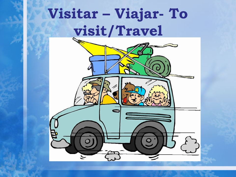 Visitar – Viajar- To visit/Travel