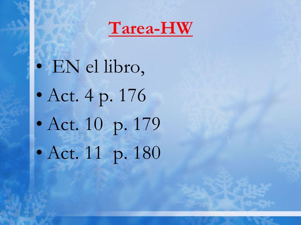 Tarea-HW EN el libro, Act. 4 p. 176 Act. 10 p. 179 Act. 11 p. 180