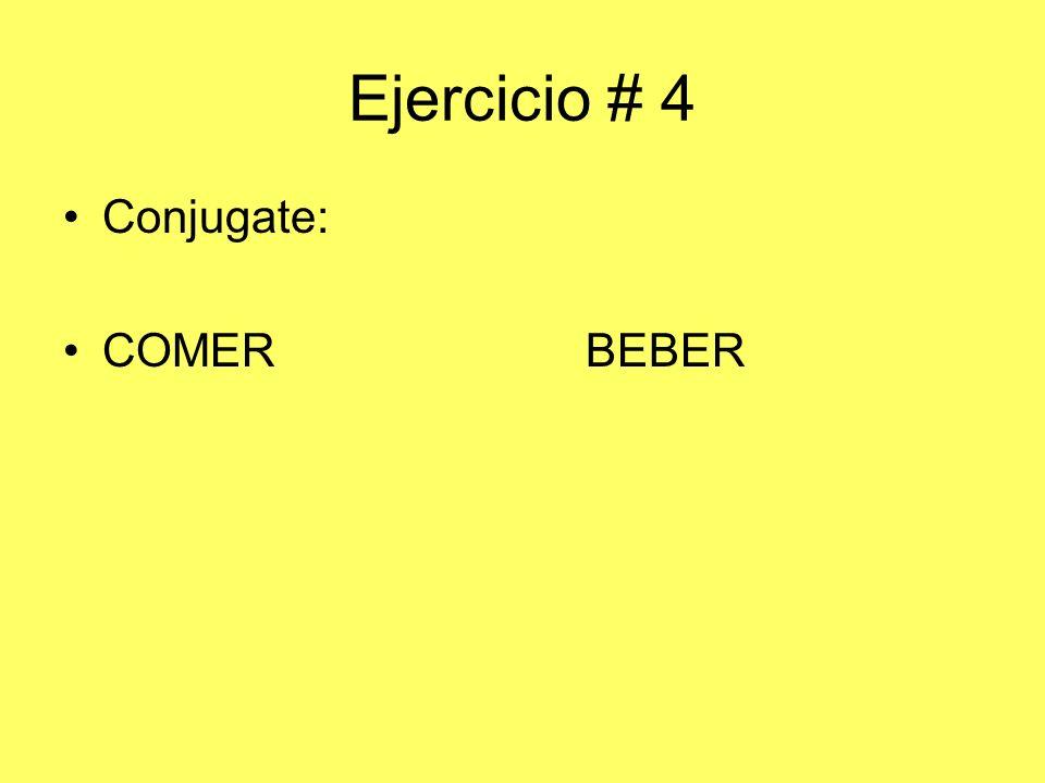 Ejercicio # 4 Conjugate: COMERBEBER