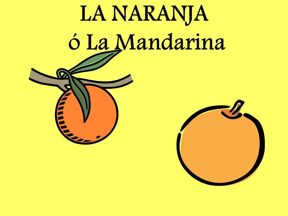 LA NARANJA ó La Mandarina