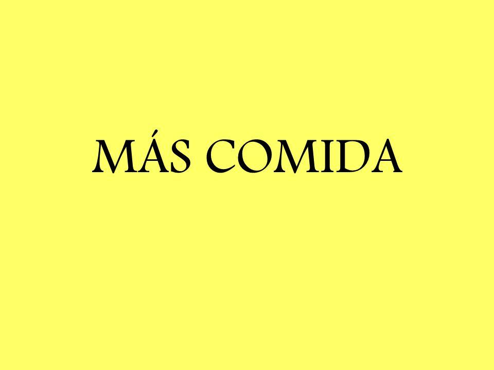 MÁS COMIDA