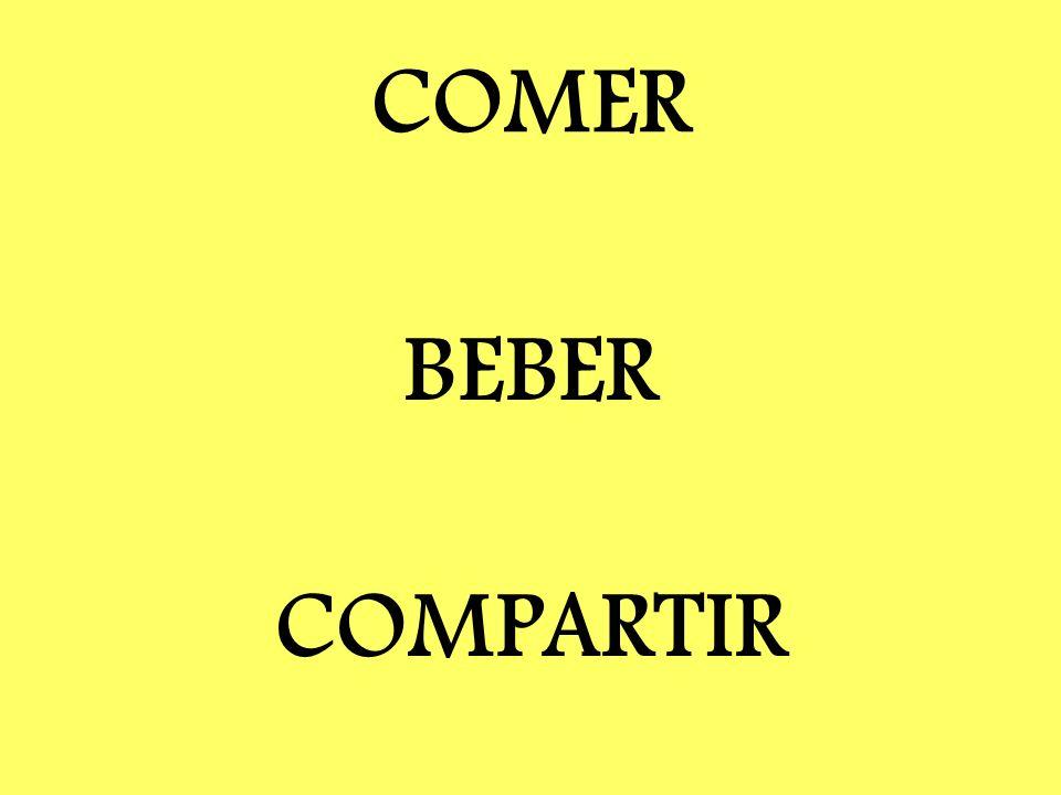 COMER BEBER COMPARTIR