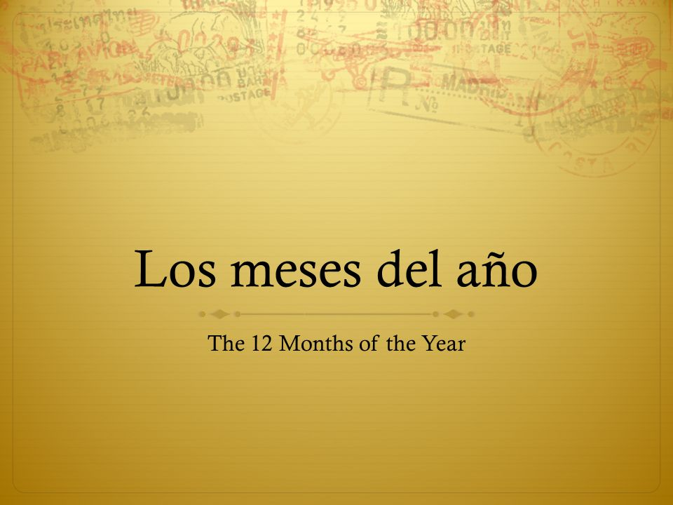 Los meses del año The 12 Months of the Year