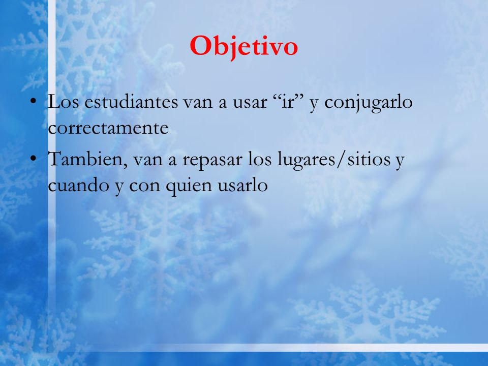Ejercicio #18 Fill in the blank with IR conjugations 1.