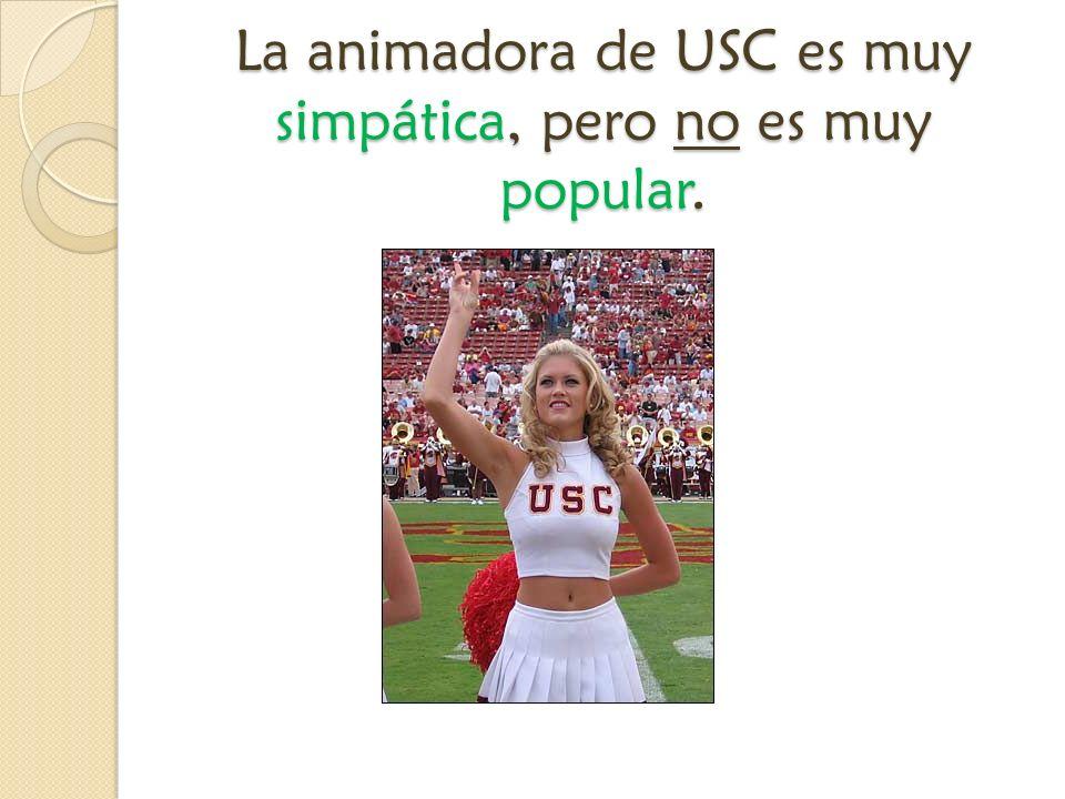 La animadora de USC es muy simpática, pero no es muy popular.