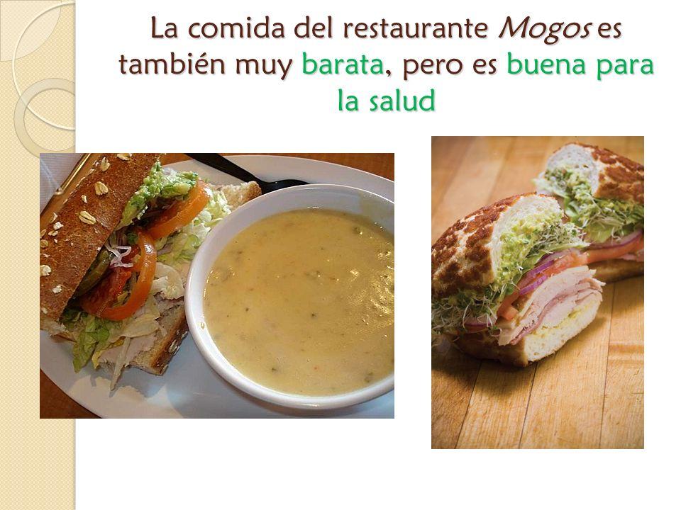 La comida del restaurante Mogos es también muy barata, pero es buena para la salud