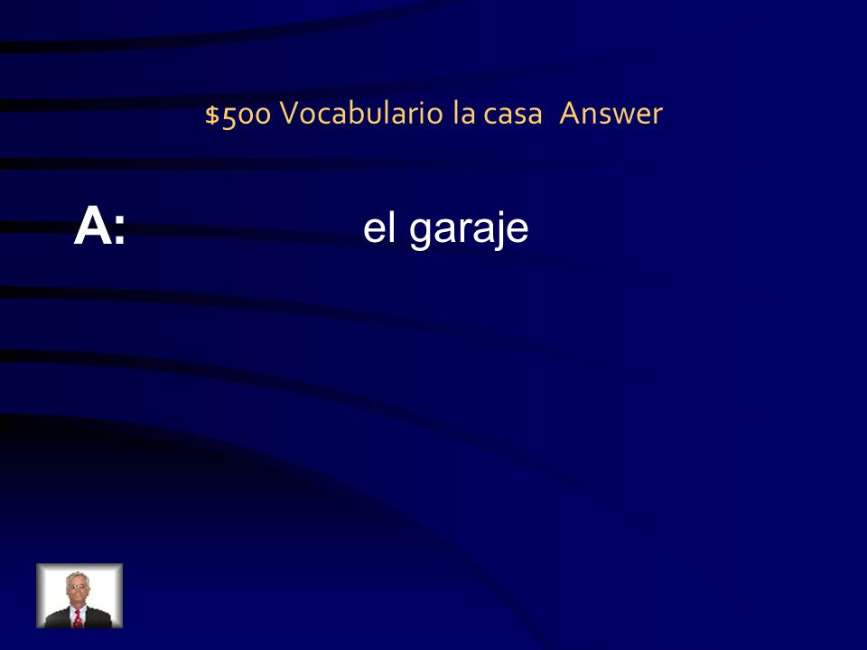 $500 Vocabulario la casa Question Q: