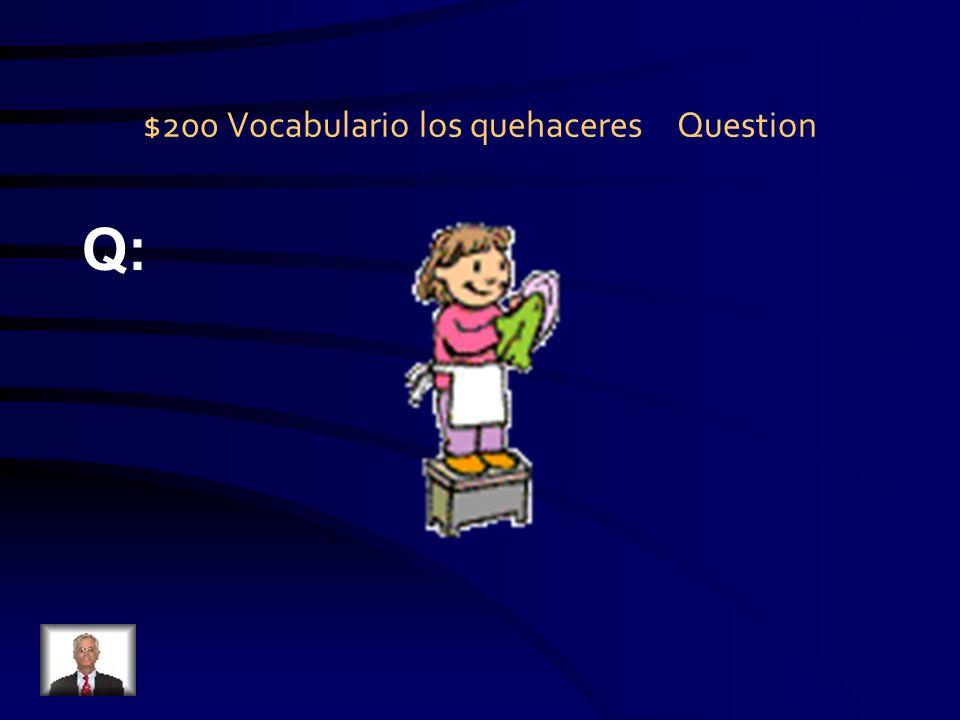 $100 Vocabulario los quehaceres Answer A: cortar el césped