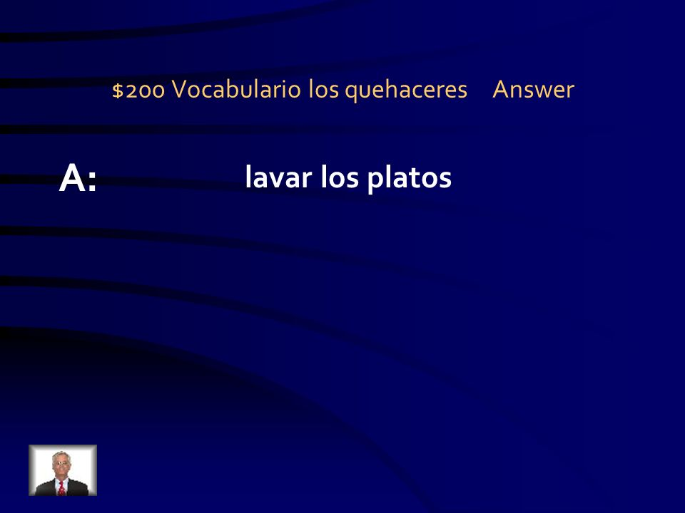 $200 Vocabulario los quehaceres Question Q:.