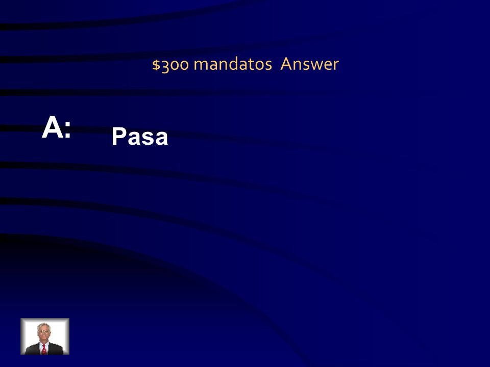 $300 mandatos Question Q: ¡_____ la aspiradora!