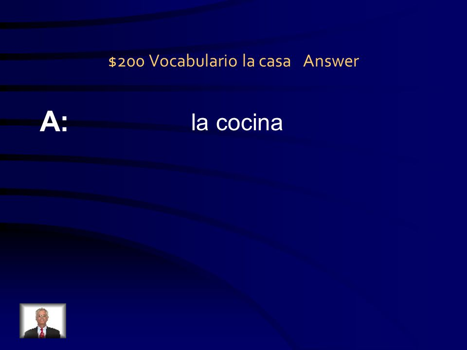 $200 Vocabulario la casa Question Q: