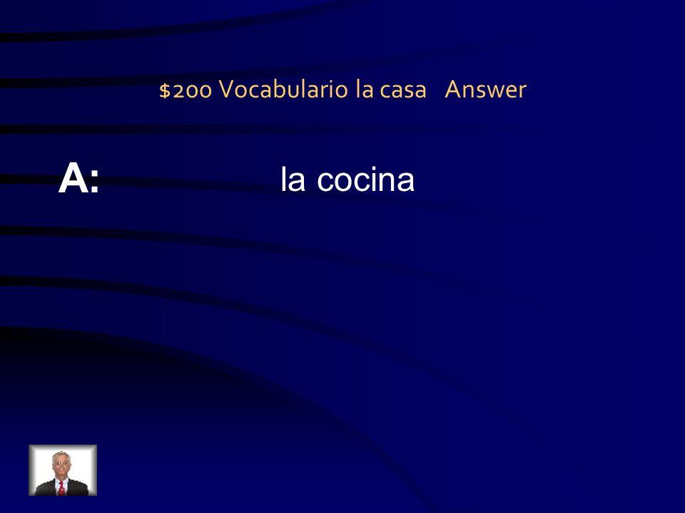 $200 Vocabulario los quehaceres Answer A: lavar los platos