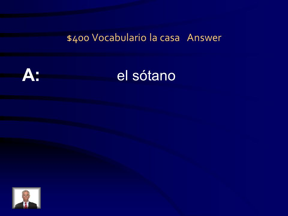 $400 Vocabulario la casa Question Q:
