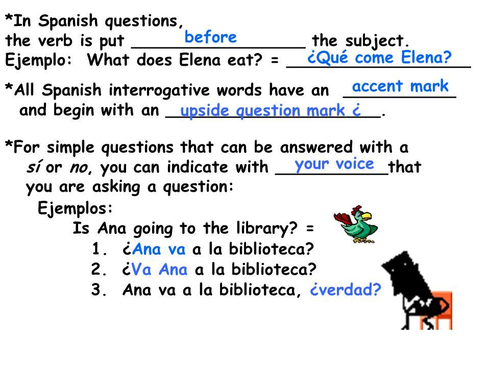 Translate the question words: 1.¿Qué.7. ¿Adónde. 2.¿Cómo.