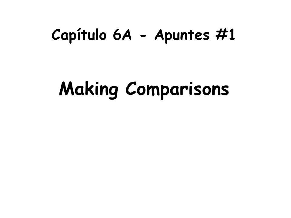 Making comparisons...Use _____________ for more...thanmás...