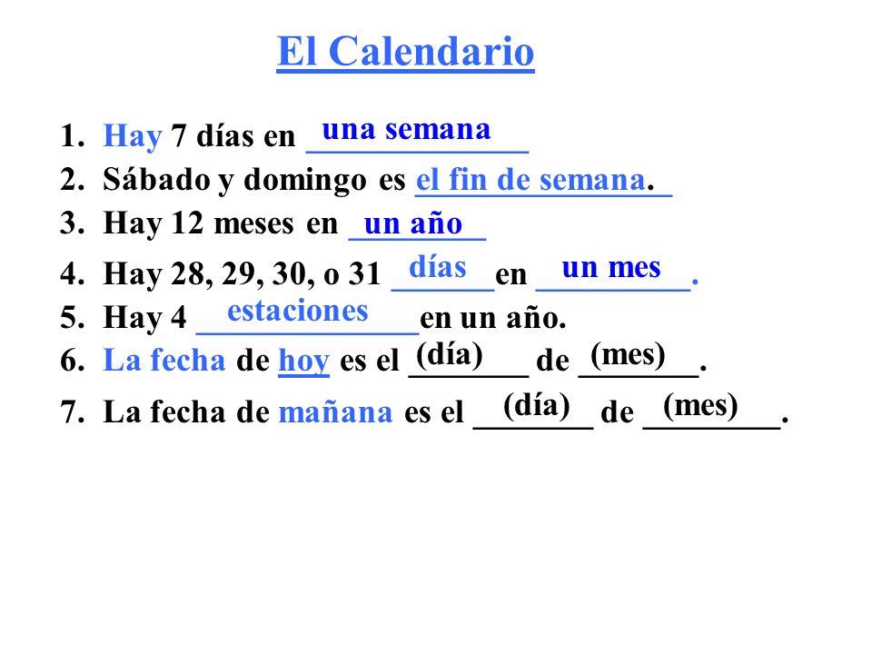 Los 7 días de la semana 1 2345678 9101112131415 16171819202122 23242526272829 - ¿Qué día de la semana es hoy? septiembre 2013 - Hoy es _____. - ¿Qué d