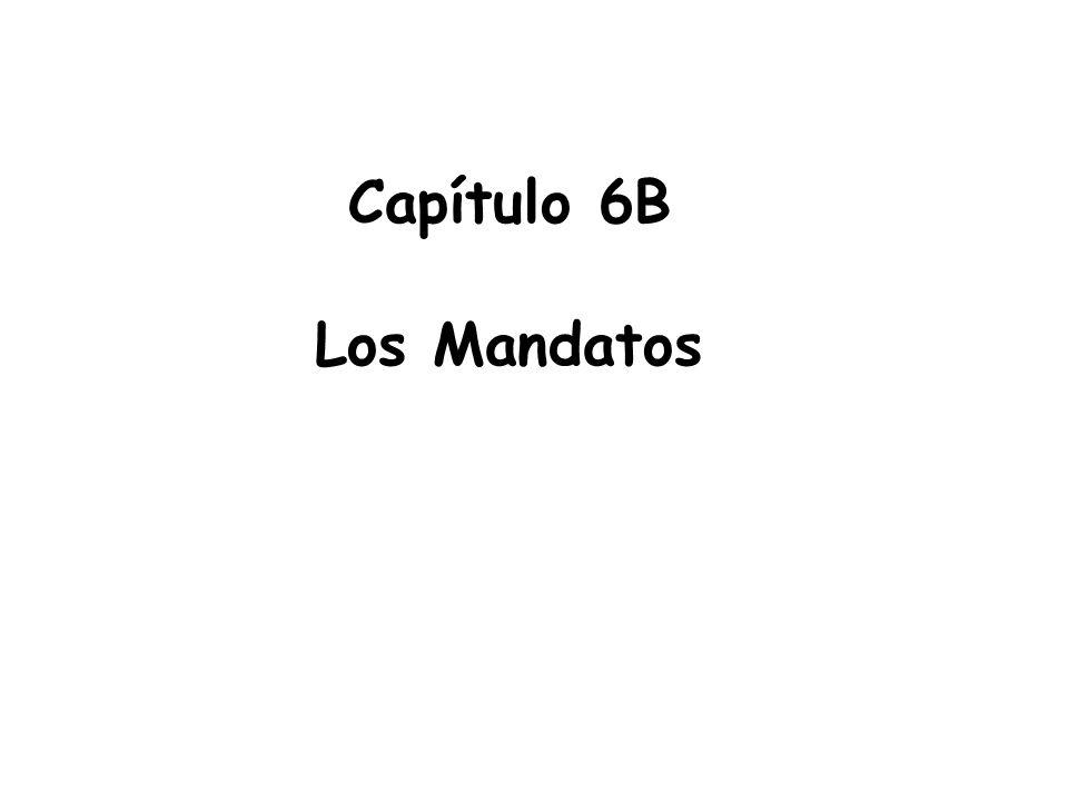 Capítulo 6B Los Mandatos