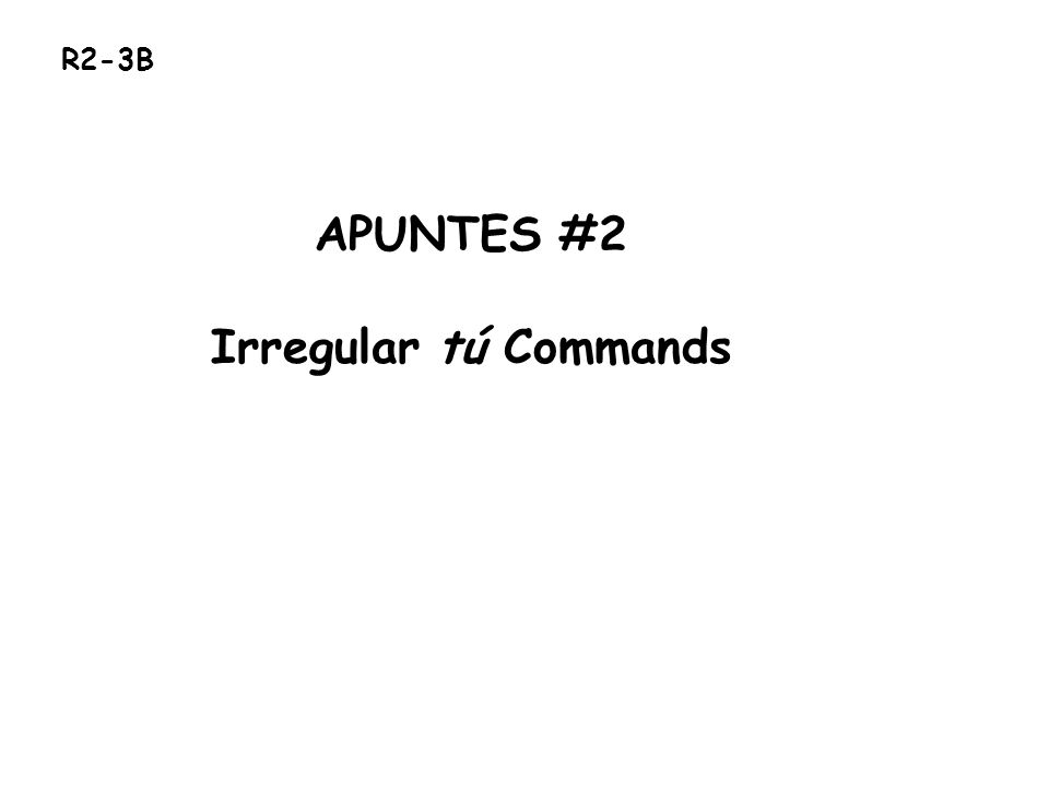 When you tell friends, family members, or young people To do something, you use the Tú affirmative command form To give these commands, use and add the present tense form of él/ella/Ud.