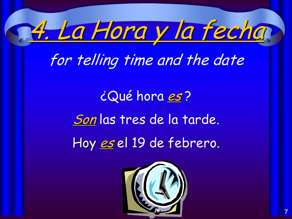 7 4.La Hora y la fecha 4. La Hora y la fecha for telling time and the date es ¿Qué hora es .