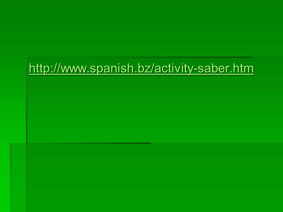 http://www.spanish.bz/activity-saber.htm