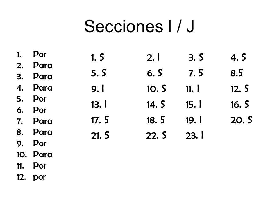 Secciones I / J 1.Por 2.Para 3.Para 4.Para 5.Por 6.Por 7.Para 8.Para 9.Por 10.Para 11.Por 12.por 1.