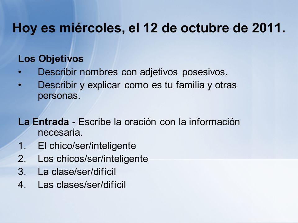 Hoy es miércoles, el 12 de octubre de 2011.