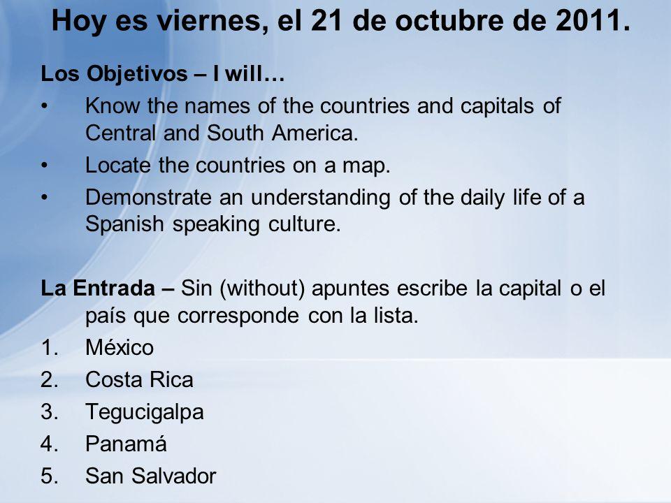 Hoy es viernes, el 21 de octubre de 2011.