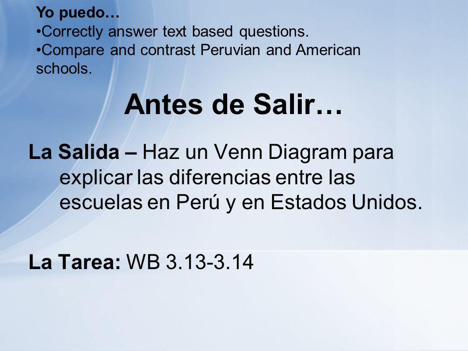 Antes de Salir… La Salida – Haz un Venn Diagram para explicar las diferencias entre las escuelas en Perú y en Estados Unidos.