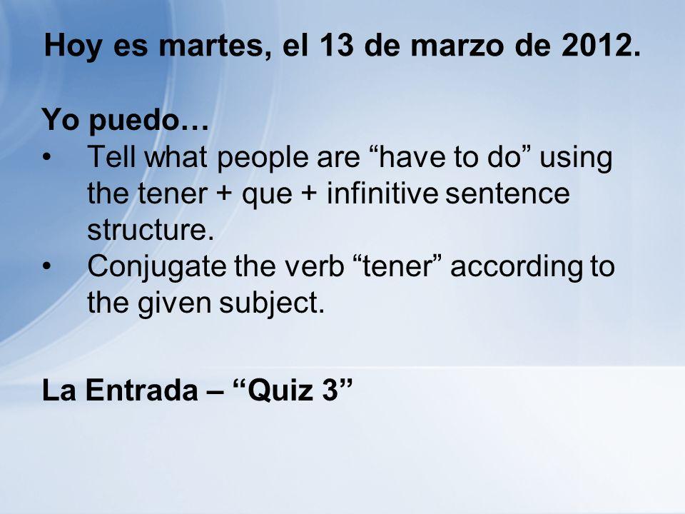 Hoy es martes, el 13 de marzo de 2012.