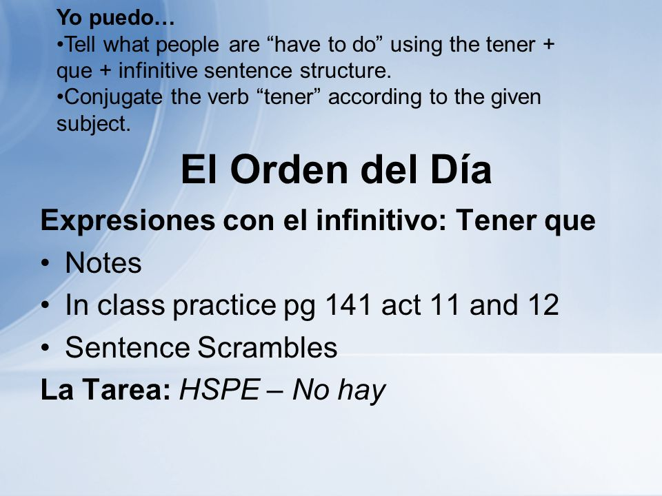 ¿Qué aprendí?… Puedo… Tell what people are have to do using the tener + que + infinitive sentence structure.