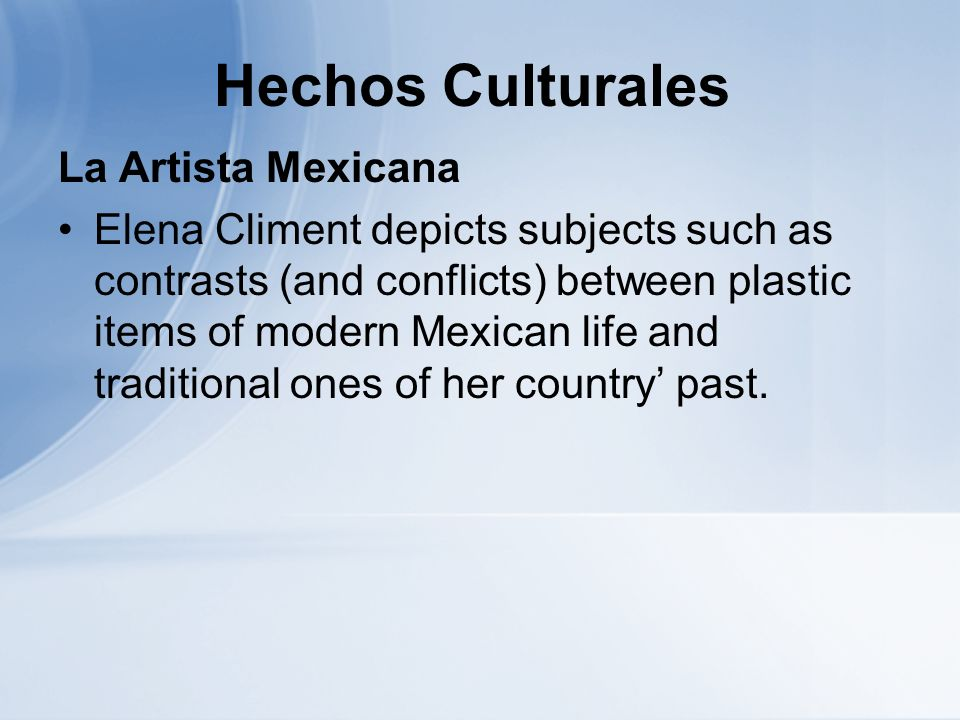 Hechos Culturales La Artista Mexicana Elena Climent depicts subjects such as contrasts (and conflicts) between plastic items of modern Mexican life an