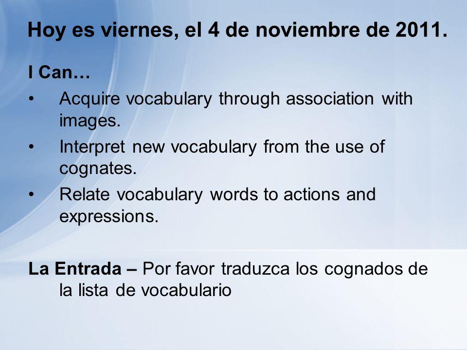 Hoy es viernes, el 4 de noviembre de 2011.