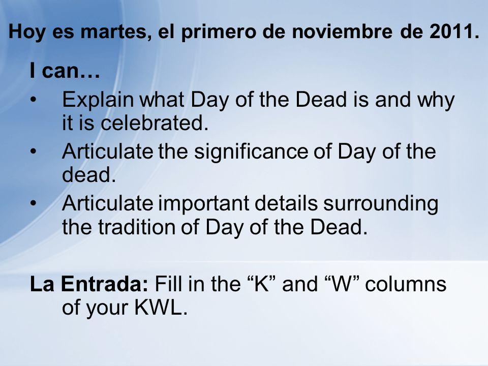 Hoy es martes, el primero de noviembre de 2011.