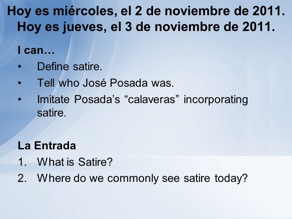 Hoy es miércoles, el 2 de noviembre de 2011. Hoy es jueves, el 3 de noviembre de 2011.