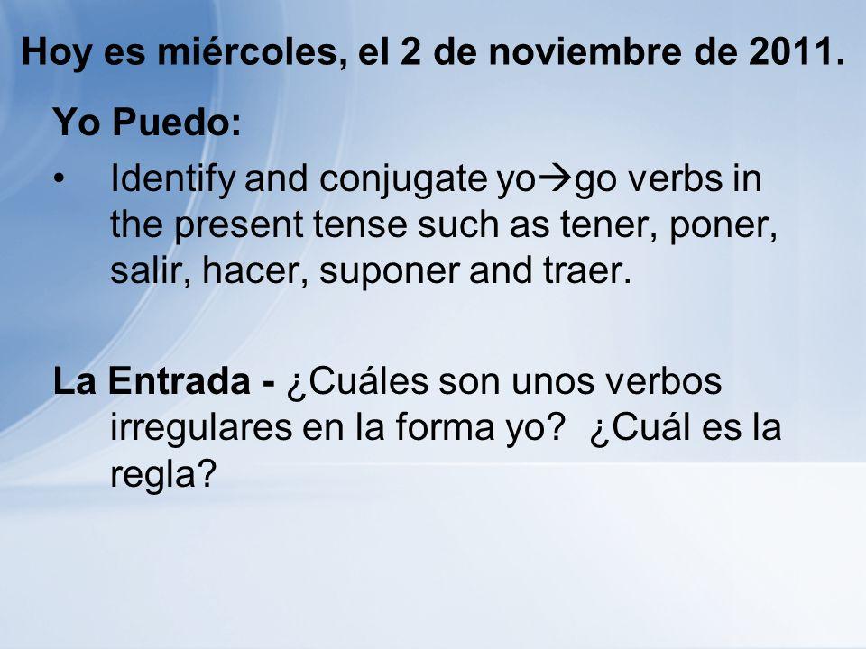 Hoy es miércoles, el 2 de noviembre de 2011.