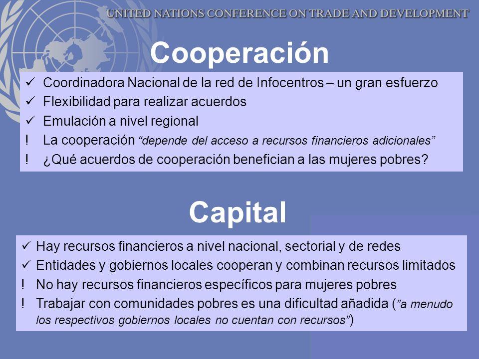 Cooperación Coordinadora Nacional de la red de Infocentros – un gran esfuerzo Flexibilidad para realizar acuerdos Emulación a nivel regional !La cooperación depende del acceso a recursos financieros adicionales !¿Qué acuerdos de cooperación benefician a las mujeres pobres.