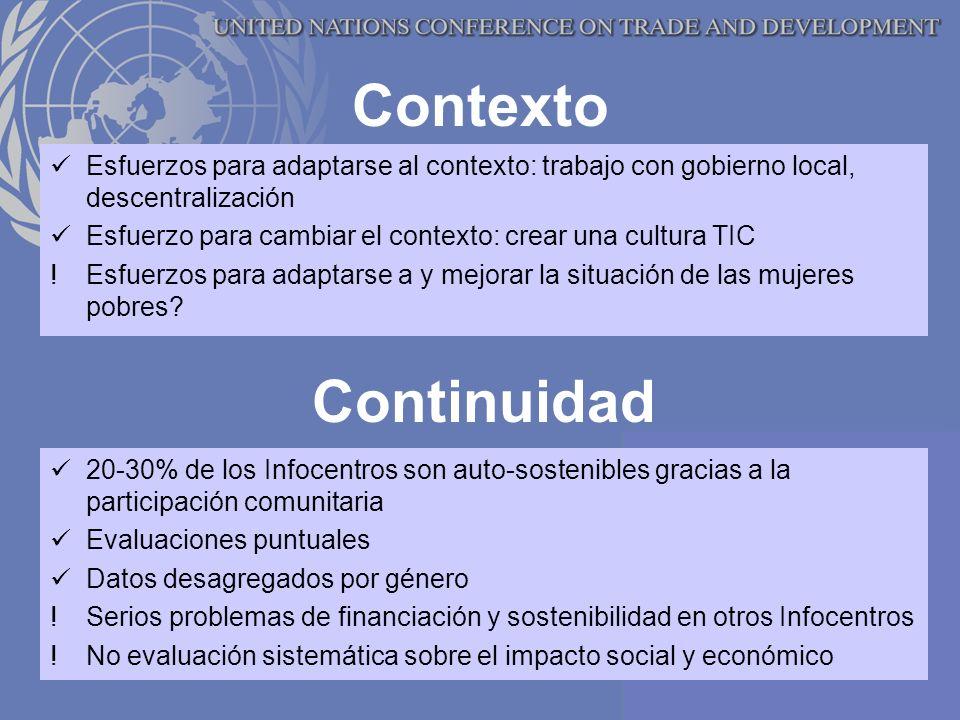 Contexto Esfuerzos para adaptarse al contexto: trabajo con gobierno local, descentralización Esfuerzo para cambiar el contexto: crear una cultura TIC !Esfuerzos para adaptarse a y mejorar la situación de las mujeres pobres.