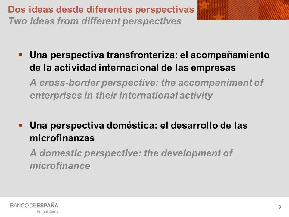 2 Dos ideas desde diferentes perspectivas Two ideas from different perspectives Una perspectiva transfronteriza: el acompañamiento de la actividad int