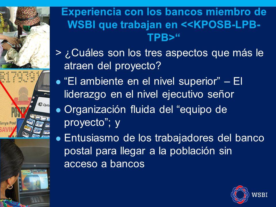 Experiencia con los bancos miembro de WSBI que trabajan en > ¿Cuáles son los tres aspectos que más le atraen del proyecto? El ambiente en el nivel sup