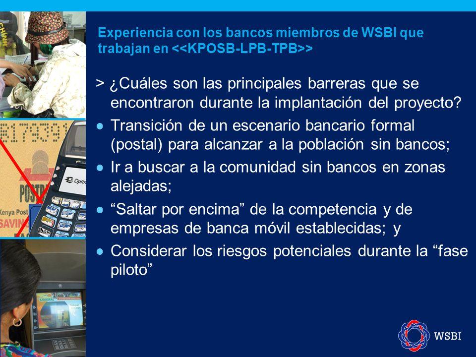 > ¿Cuáles son las principales barreras que se encontraron durante la implantación del proyecto? Transición de un escenario bancario formal (postal) pa