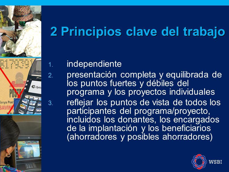 2 Principios clave del trabajo 1. independiente 2.