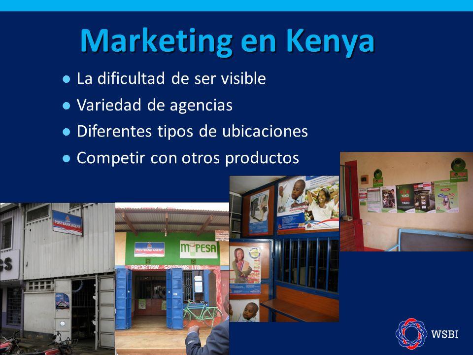 Marketing en Kenya La dificultad de ser visible Variedad de agencias Diferentes tipos de ubicaciones Competir con otros productos