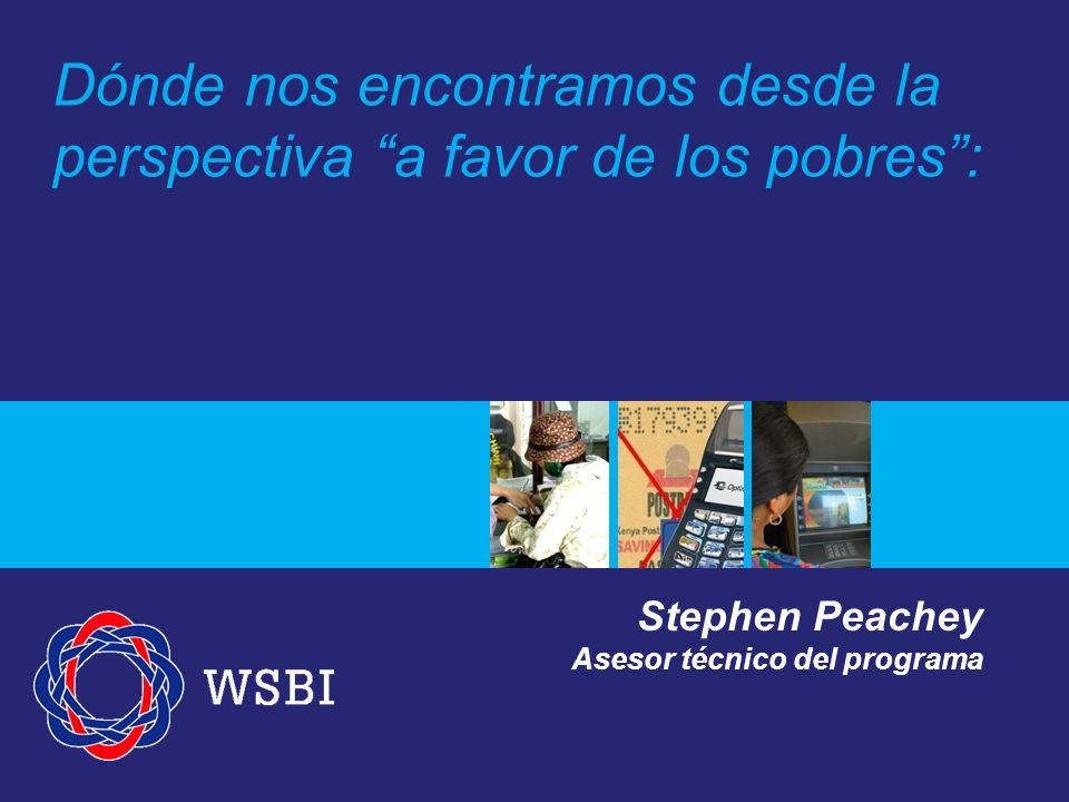 Dónde nos encontramos desde la perspectiva a favor de los pobres: Stephen Peachey Asesor técnico del programa