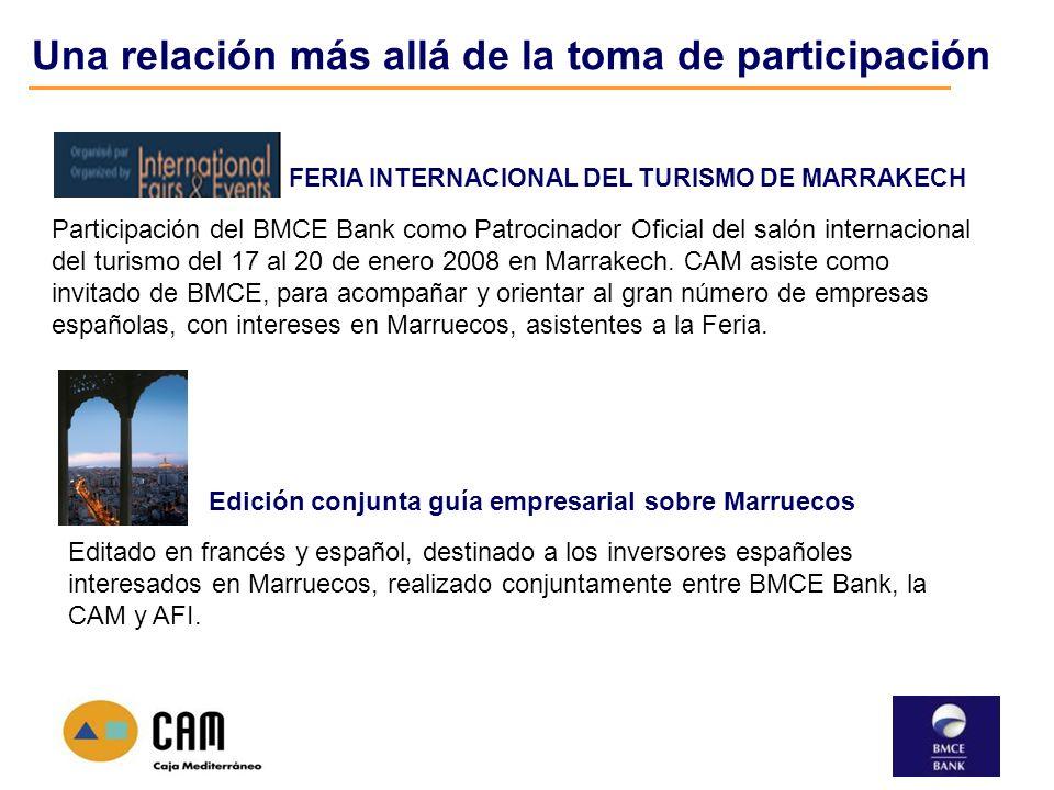 Una relación más allá de la toma de participación FERIA INTERNACIONAL DEL TURISMO DE MARRAKECH Participación del BMCE Bank como Patrocinador Oficial d