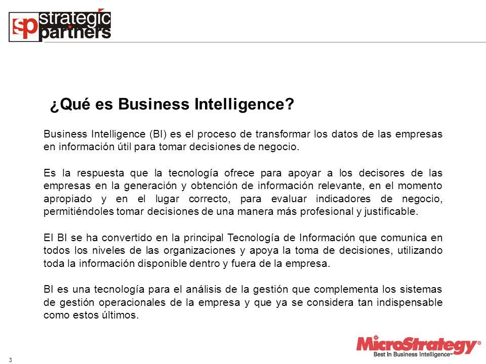 3 Business Intelligence (BI) es el proceso de transformar los datos de las empresas en información útil para tomar decisiones de negocio. Es la respue