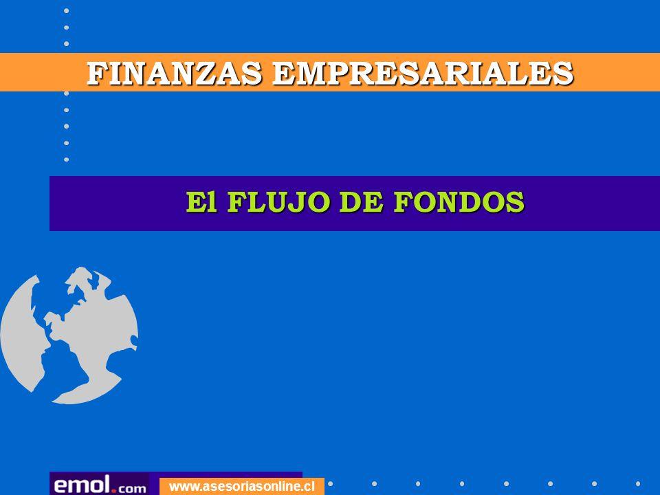 El FLUJO DE FONDOS FINANZAS EMPRESARIALES www.asesoriasonline.cl