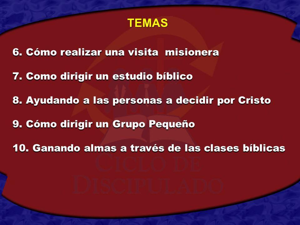 6. Cómo realizar una visita misionera 7. Como dirigir un estudio bíblico 8. Ayudando a las personas a decidir por Cristo 9. Cómo dirigir un Grupo Pequ