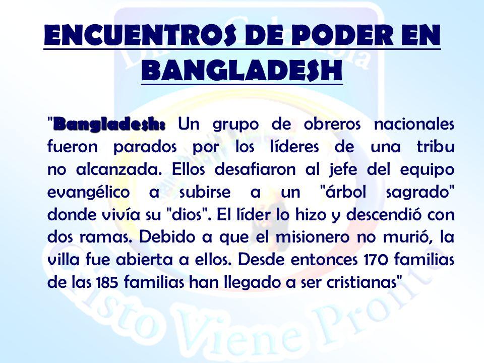 ENCUENTROS DE PODER EN BANGLADESH Bangladesh: Bangladesh: Un grupo de obreros nacionales fueron parados por los líderes de una tribu no alcanzada.