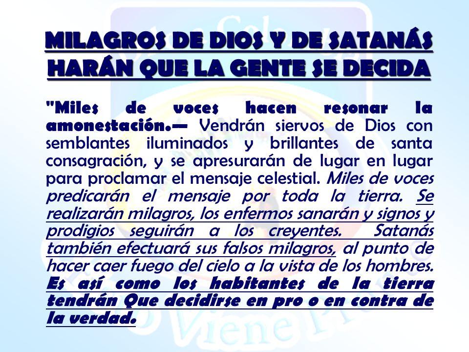 MILAGROS DE DIOS Y DE SATANÁS HARÁN QUE LA GENTE SE DECIDA