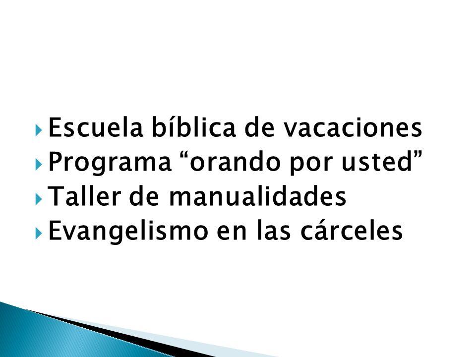 Escuela bíblica de vacaciones Programa orando por usted Taller de manualidades Evangelismo en las cárceles